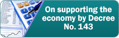 On supporting the economy by Decree No. 143